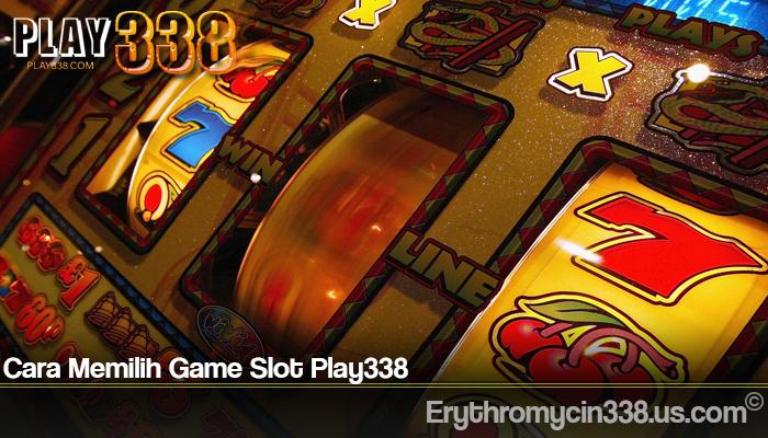 Cara Memilih Game Slot Play338