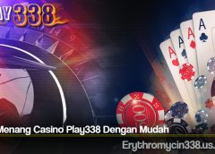 Tips Menang Casino Play338 Dengan Mudah