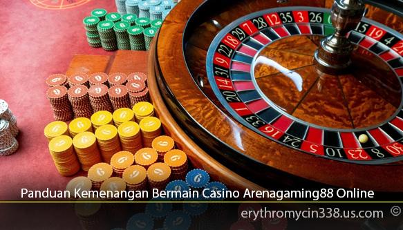 Panduan-Kemenangan-Bermain-Casino-Arenagaming88-Online