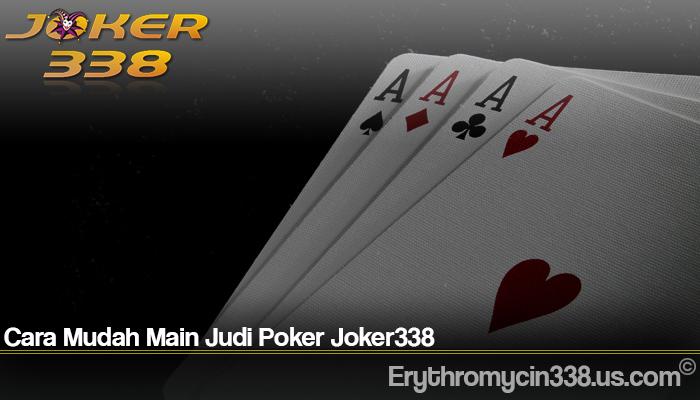 Cara Mudah Main Judi Poker Joker338
