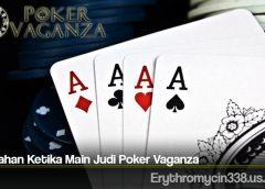 Kesalahan Ketika Main Judi Poker Vaganza