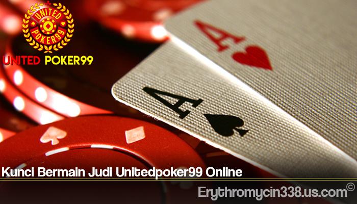 Kunci Bermain Judi Unitedpoker99 Online