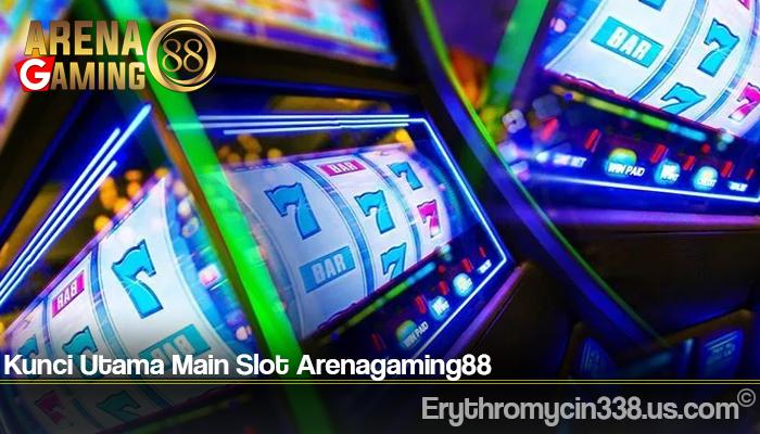 Kunci Utama Main Slot Arenagaming88