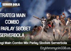 Strategi Main Combo Mix Parlay Sbobet Serverbola