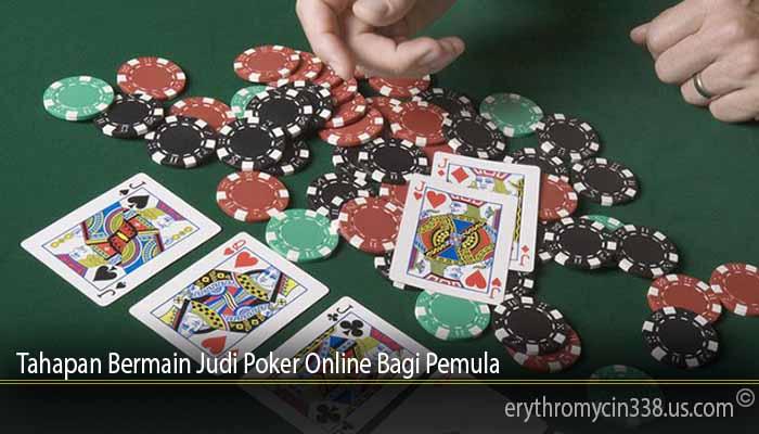 Tahapan Bermain Judi Poker Online Bagi Pemula